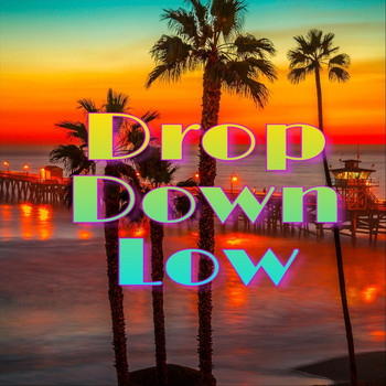 Love - Drop Down Low (feat. Masta-Z) (Explicit)