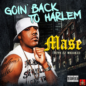 Mase - Goin' Back To Harlem (Explicit)