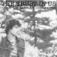 Michael Costantini - The Trust in Us