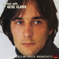 Gene Clark - On Tour With Gene Clark (Live)