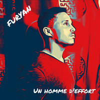 Furyan - Un homme d'effort (Explicit)