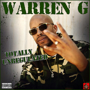 Warren G - Totally Unregulated (Explicit)