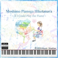 Eternity Melody - Moshimo Pianoga Hiketanara