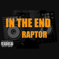 Raptor - In the End (Explicit)