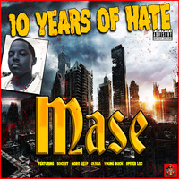 Mase - 10 Years Of Hate (Explicit)
