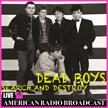 Dead Boys - Search and Destroy (Live)
