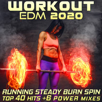 Workout Electronica - Workout EDM 2020 - Running Steady Burn Spin Top 40 Hits +6 Power Mixes