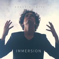 Rogerio Tutti - Immersion