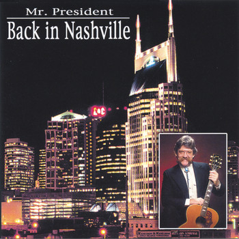 Mr. President - Back in Nashville