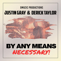 Justin Gray and Derick Taylor - By Any Means Necessary