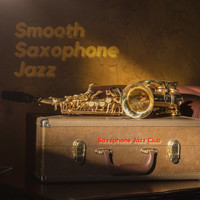 Saxophone Jazz Club - Smooth Saxophone Jazz