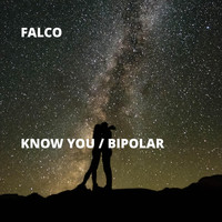 Falco - Know You / Bipolar