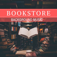 Increasing Skills Academy - Bookstore Background Music: Relaxing Background Piano Music for Deep Relaxation
