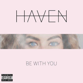 Haven - Be With You (Explicit)