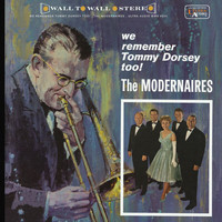 The Modernaires - We Remember Tommy Dorsey Too!