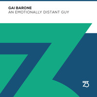 Gai Barone - An Emotionally Distant Guy