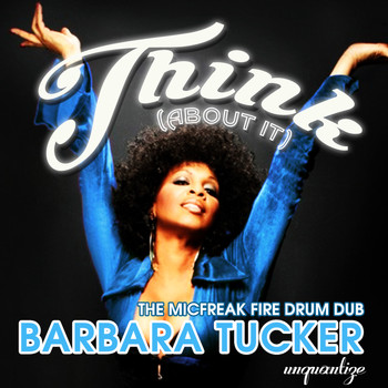Barbara Tucker - Think (About It) (The MicFreak Fire Drum Dub)