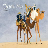Drink Me - Faces