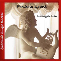 Frederic Grant - Motorcycle Man
