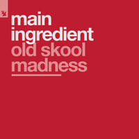 Main Ingredient - Old Skool Madness