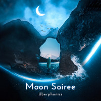 Uberphonics - Moon Soiree