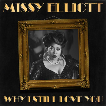 Missy Elliott - Why I Still Love You (Explicit)