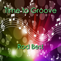 Rod Best - Time to Groove