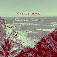 Cherub Noise - Summer End EP