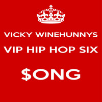 Vicky Winehunny - VIP Hip Hop Six $ong