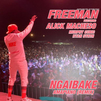 Freeman - Ngaibake (Amapiano Remix) [feat. Alick Macheso, Murphy Cubic & Ryan Synth]