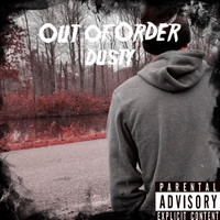 Dusty - Out of Order (Explicit)