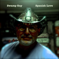 Swamp Guy - Spanish Love
