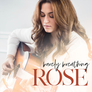 Rose - Barely Breathing