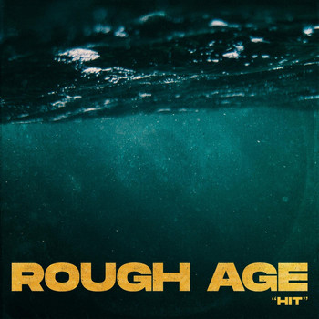 Rough Age - Hit