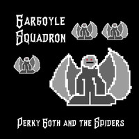 Perky Goth and the Spiders - Gargoyle Squadron