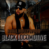 Avail Hollywood - Black Locomotive (Explicit)