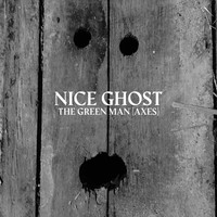 Nice Ghost - The Green Man (Axes)