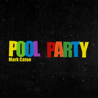 Mark Catoe - Pool Party (feat. Tim Gordon, Troy Conn, Ron Brendle & Adam Snow)
