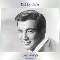 Bobby Darin - Love Swings (Remastered 2020)
