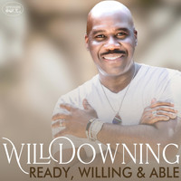 Will Downing - Ready, Willing & Able