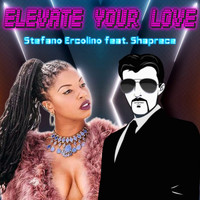Stefano Ercolino feat. Shaprece Renee - Elevate Your Love