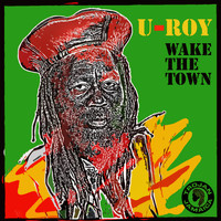 U-Roy - Wake The Town