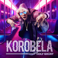 Holy Ghost - Korobela