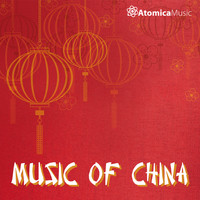 Atomica Music - Music Of China