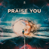 Magnetic Spirits - Prayse You