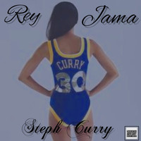 Rey Jama - Steph Curry (Explicit)
