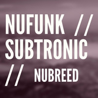NuBreed - NuFunk / Subtronic