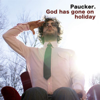 Paucker - God Has Gone On Holiday