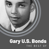 Gary U.S. Bonds - The Best of Gary U.S. Bonds