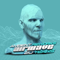 Airwave - 20 Years - Ambient Reworks